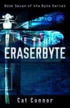 Eraserbyte ebook by Cat Connor