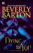 Dying For You ebook by Barton Barton