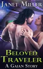 Beloved Traveler ebook by Janet Miller
