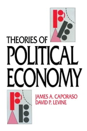 Theories of Political Economy ebook by James A. Caporaso,David P. Levine