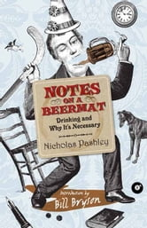 Notes on a Beermat - Drinking and Why It's Necessary ebook by Nicholas Pashley