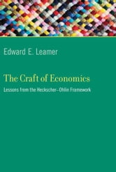 The Craft of Economics - Lessons from the Heckscher-Ohlin Framework ebook by Edward E. Leamer