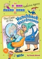 The Case of the Hunchback Hairdresser ebook by Carole Marsh