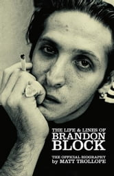 The Life and Lines Of Brandon Block ebook by Matt Trollope