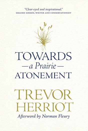 Towards a Prairie Atonement ebook by Trevor Herriot