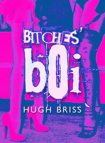 Bitches' Boi ebook by Hugh Briss