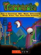 Terraria How to Download, Wiki, Mods, Otherworld, Wings, Armor, Tips, Game  Guide Unofficial
