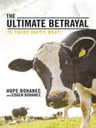 The Ultimate Betrayal ebook by Hope Bohanec