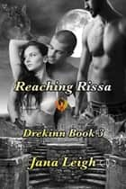 Reaching Rissa ebook by Jana Leigh
