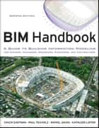 BIM Handbook ebook by Chuck Eastman,Paul Teicholz,Rafael Sacks,Kathleen Liston
