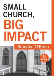 Small Church, Big Impact (Ebook Shorts) ebook by Brandon J. O'Brien