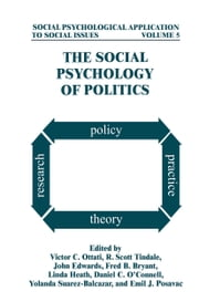 The Social Psychology of Politics ebook by Victor C. Ottati,R. Scott Tindale,John Edwards,Fred B. Bryant,Linda Heath,Yolanda Suarez-Balcazar,Emil J. Posavac