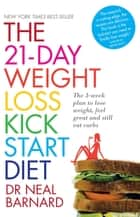 The 21-Day Weight Loss Kickstart ebook by Dr Neal Barnard