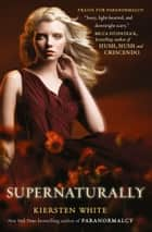 Supernaturally (Paranormalcy, Book 2) ebook by Kiersten White