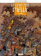 Le Vent des dieux - Tome 07 - Barbaries eBook by Patrick Cothias, Thierry Gioux