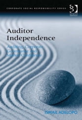 Auditor Independence - Auditing, Corporate Governance and Market Confidence ebook by Dr Ismail Adelopo,Professor Güler Aras,Professor David Crowther