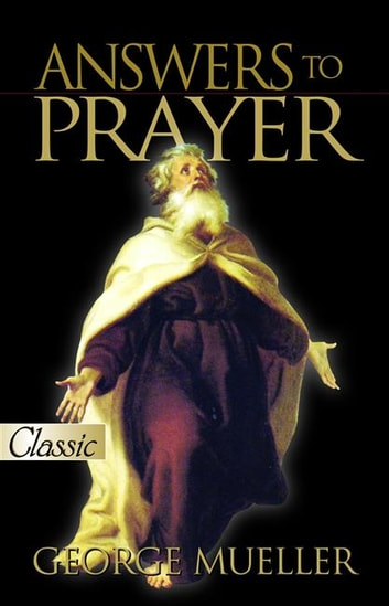 Answers to Prayer ebook by Mueller,George