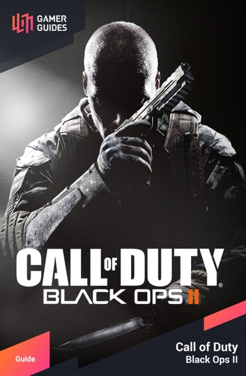 Call of Duty: Black Ops II - Strategy Guide ebook by GamerGuides.com