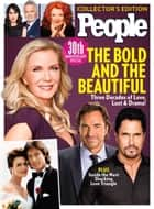 PEOPLE Bold & the Beautiful - Three Decades of Love, Lust & Drama! ebook by The Editors of PEOPLE