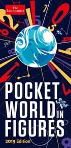 Pocket World in Figures 2019 ebook by The Economist