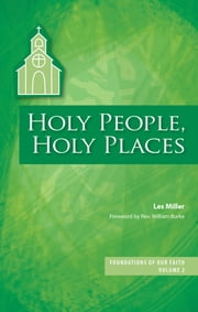 Holy People, Holy Places - Foundations of Our Faith Volume 2 ebook by Les Miller