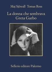 La donna che sembrava Greta Garbo eBook by Maj Sjöwall, Tomas Ross, Monica Rossi