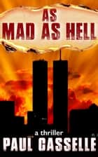 As Mad as Hell (Book 2 in 'Bedfellows' thriller series) ebook by Paul Casselle