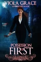 Possession on the First ebook by Viola Grace