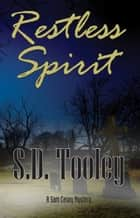 Restless Spirit ebook by S.D. Tooley
