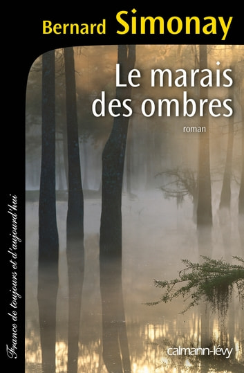 Le Marais des ombres ebook by Bernard Simonay