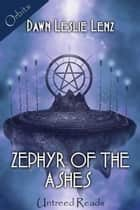 Zephyr of the Ashes ebook by Dawn Leslie Lenz