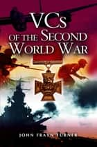 VC's of the Second World War ebook by Frayn Turner