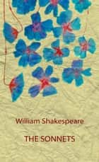 The Sonnets (Illustrated) ebook by William Shakespeare