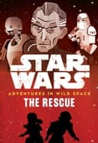 Adventures in Wild Space: The Rescue - Book 6 ebook by Tom Huddleston