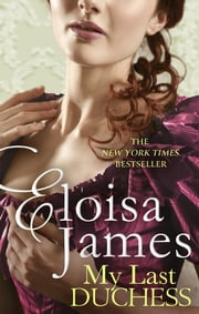 My Last Duchess ebook by Eloisa James