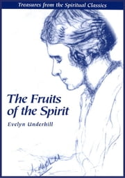 The Fruits of the Spirit ebook by Evelyn Underhill