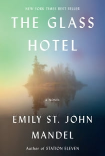 The Glass Hotel - A novel ebook by Emily St. John Mandel