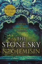 The Stone Sky - The Broken Earth, Book 3, WINNER OF THE NEBULA AWARD 2018 ebook by N. K. Jemisin