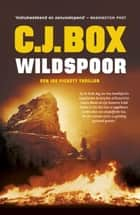 Wildspoor ebook by C.J. Box, Roelof Posthuma