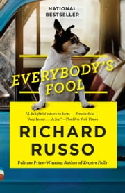 Everybody's Fool - A novel ebook by Richard Russo