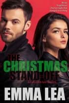 The Christmas Stand-Off - A Sexy Christmas Romance ebook by Emma Lea