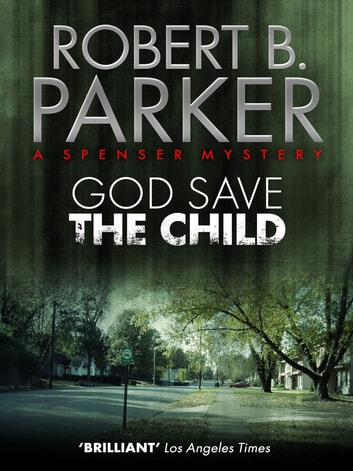 God Save the Child (A Spenser Mystery) ebook by Robert B. Parker
