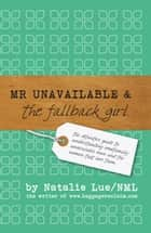 Mr Unavailable and the FallBack Girl eBook by Natalie Lue