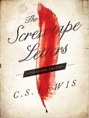 The Screwtape Letters: Annotated Edition ebook by C. Lewis