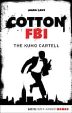Cotton FBI - Episode 07 - The Kumo Cartell ebook by Mara Laue, Sharmila Cohen