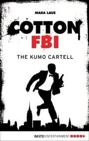 Cotton FBI - Episode 07 - The Kumo Cartell ebook by Mara Laue,Sharmila Cohen