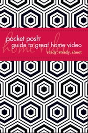 Pocket Posh Guide to Great Home Video ebook by Roger Sherman