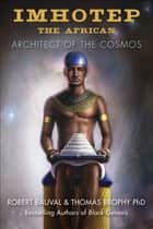 Imhotep the African ebook by Robert Bauval,Thomas Brophy