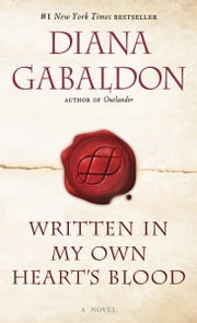 Written in My Own Heart's Blood - A Novel ebook by Diana Gabaldon