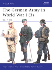 The German Army in World War I (3) - 1917?18 ebook by Nigel Thomas,Ramiro Bujeiro